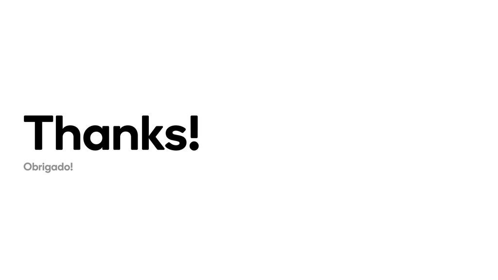 Thanks! Obrigado!