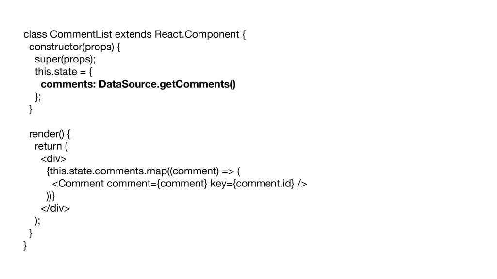 class CommentList extends React.Component {  co...