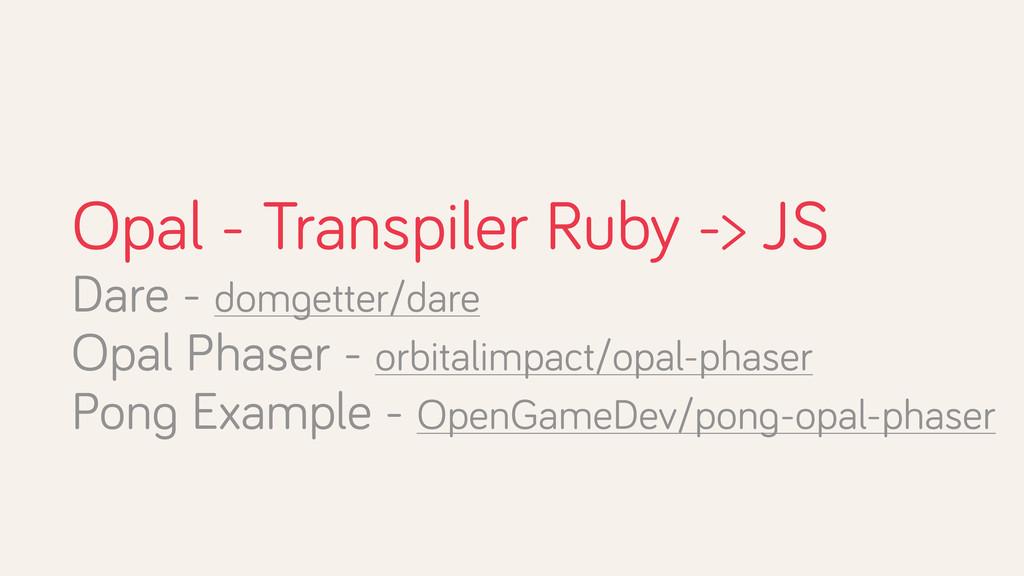 Opal - Transpiler Ruby -> JS Dare - domgetter/d...