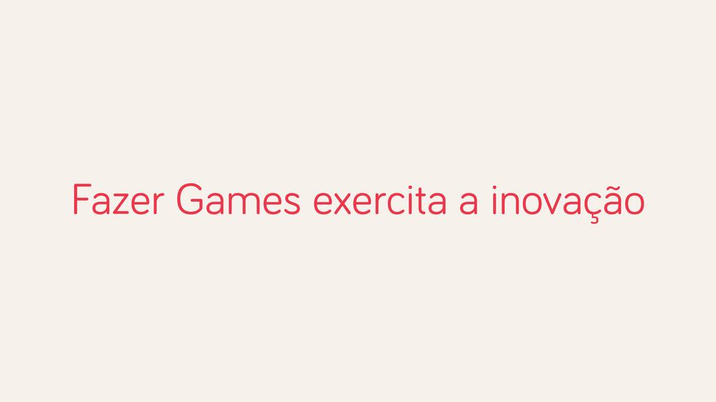 Fazer Games exercita a inovação