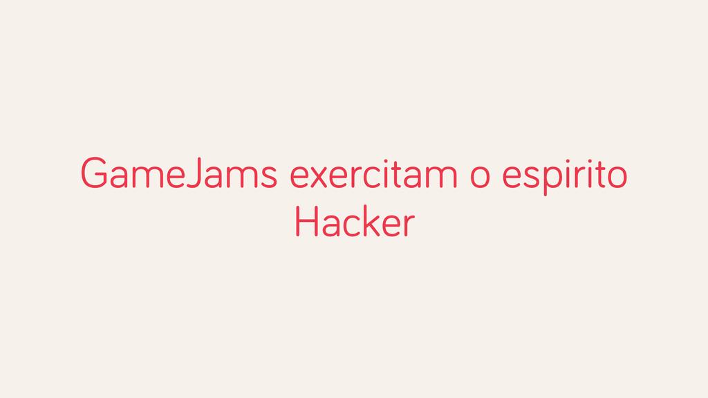 GameJams exercitam o espirito Hacker