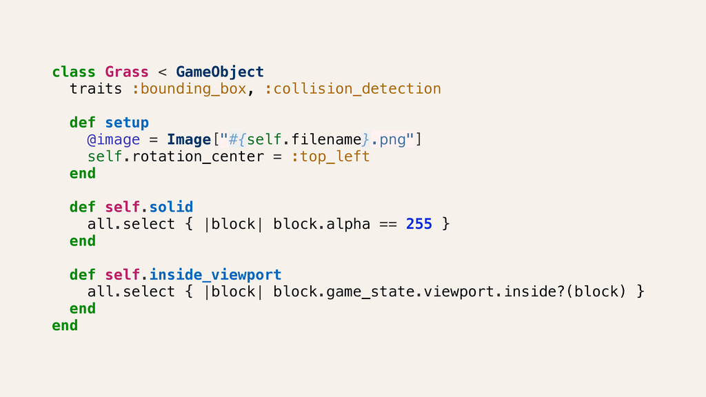 class Grass < GameObject traits :bounding_box, ...