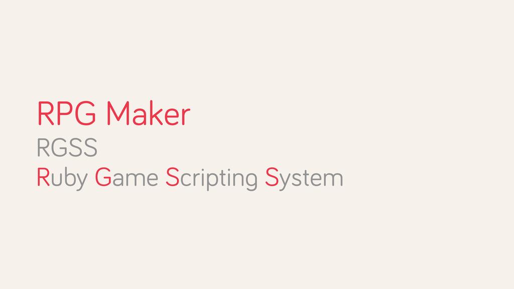 RPG Maker RGSS Ruby Game Scripting System