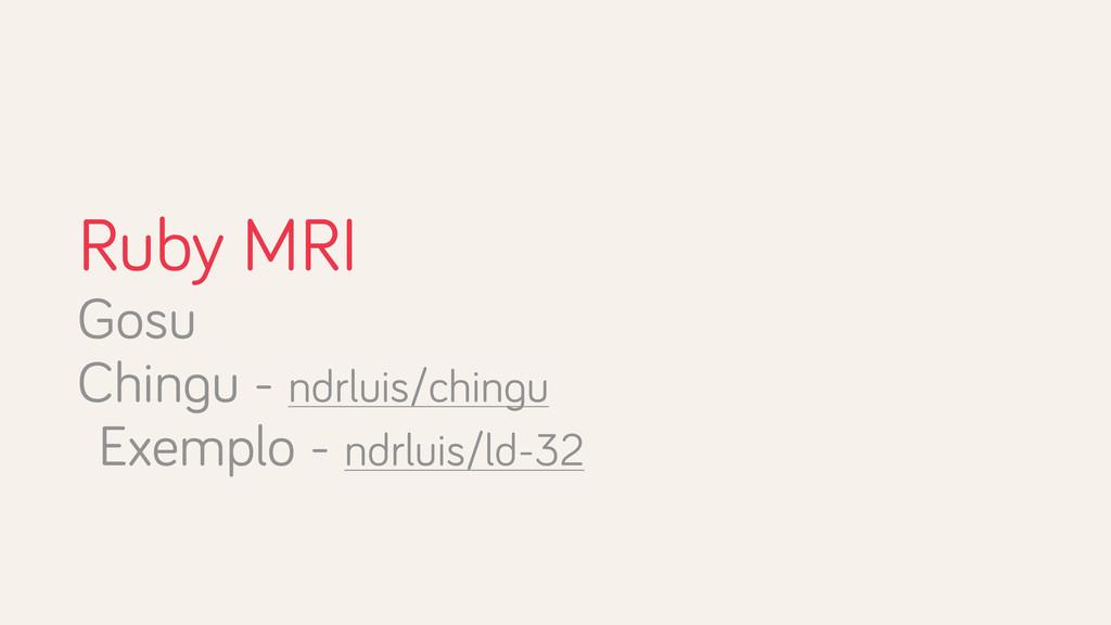 Ruby MRI Gosu Chingu - ndrluis/chingu Exemplo -...