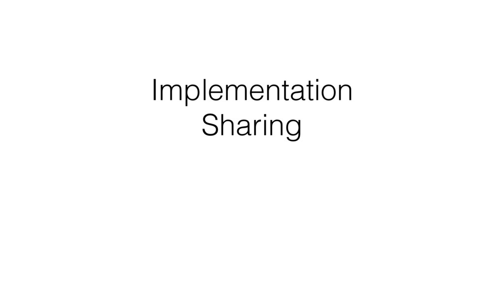 Implementation Sharing
