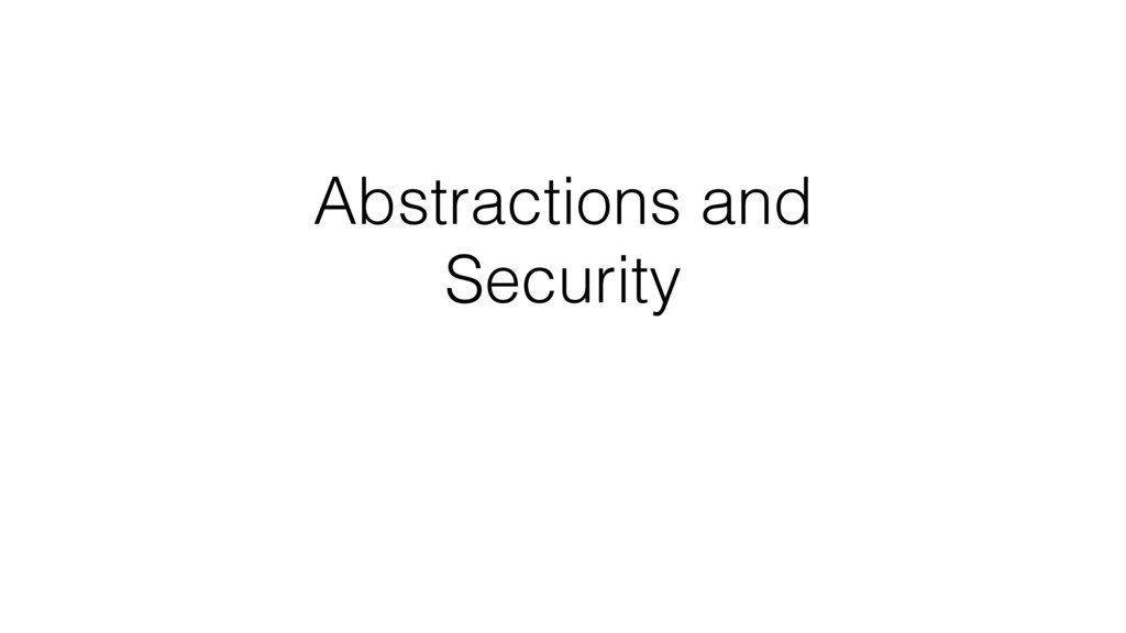 Abstractions and Security