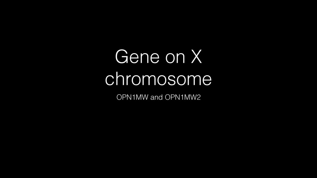 Gene on X chromosome OPN1MW and OPN1MW2