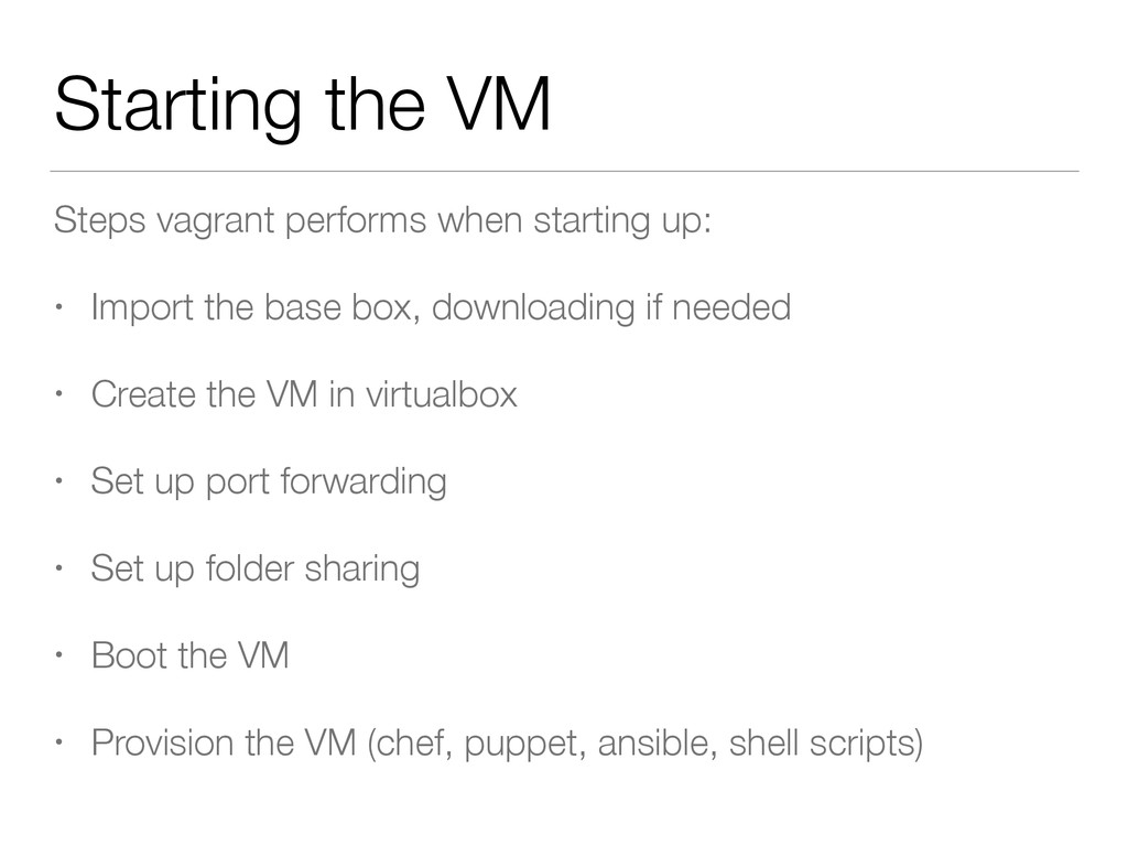 Starting the VM Steps vagrant performs when sta...