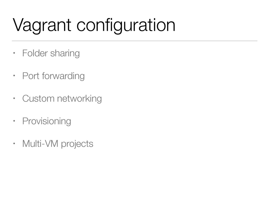 Vagrant configuration • Folder sharing • Port fo...