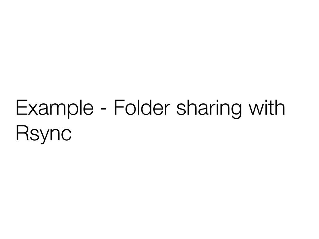 Example - Folder sharing with Rsync