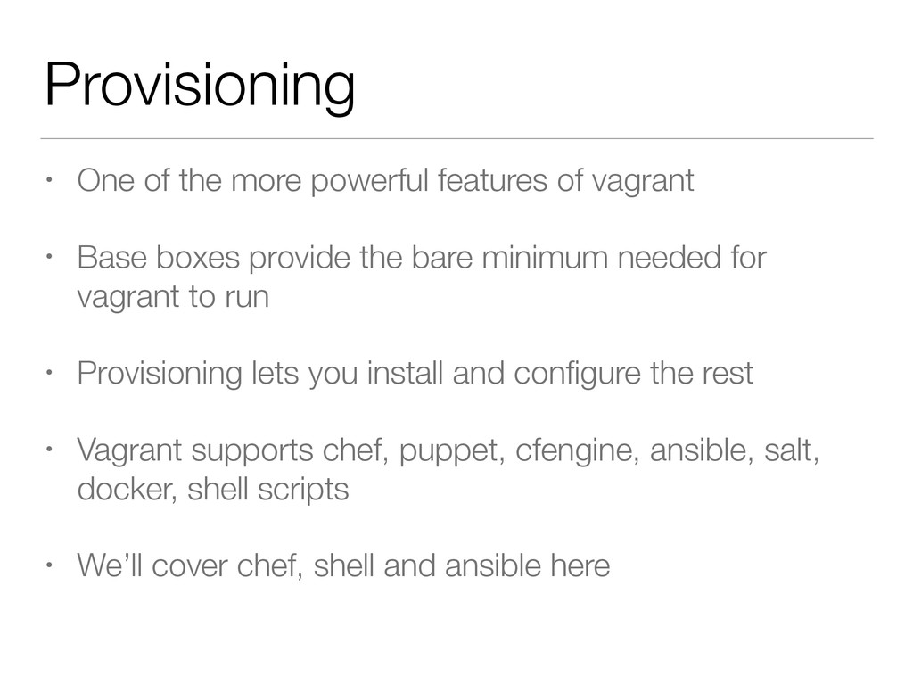 Provisioning • One of the more powerful feature...