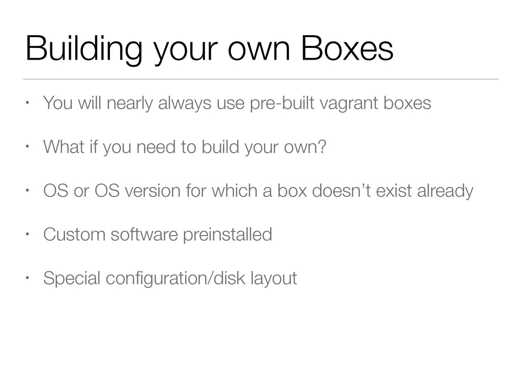 Building your own Boxes • You will nearly alway...