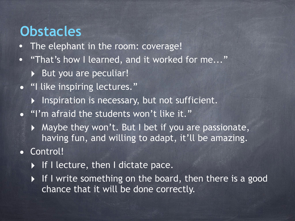 Obstacles • The elephant in the room: coverage!...