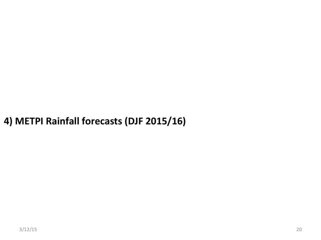 4) METPI Rainfall forecasts (DJF 2015/16) 3/12/...