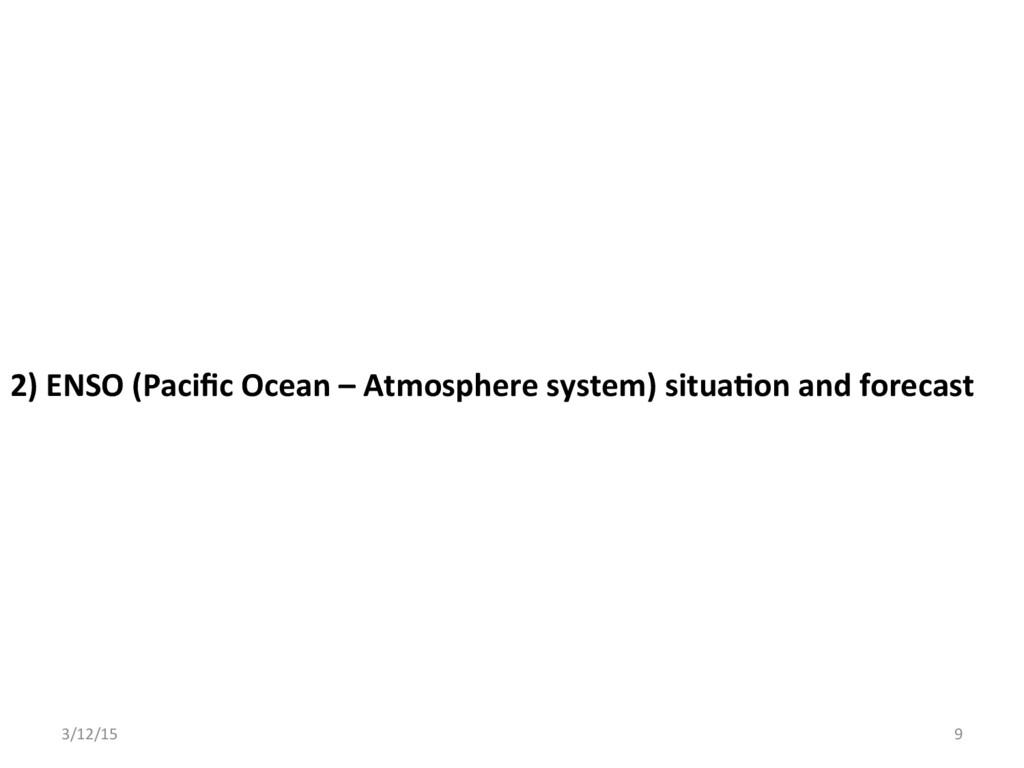 2) ENSO (Pacific Ocean – Atmosphere system) situ...