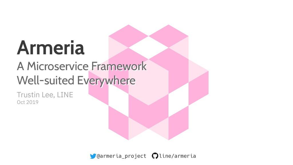 @armeria_project line/armeria Trustin Lee, LINE...