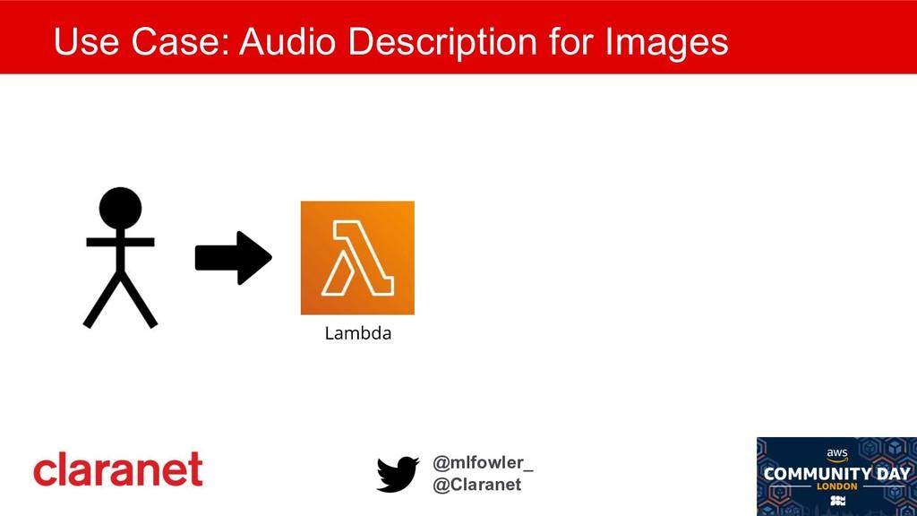 @mlfowler_ @Claranet Use Case: Audio Descriptio...