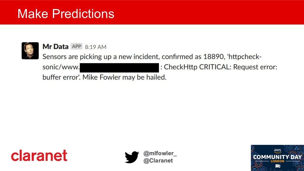 @mlfowler_ @Claranet Make Predictions