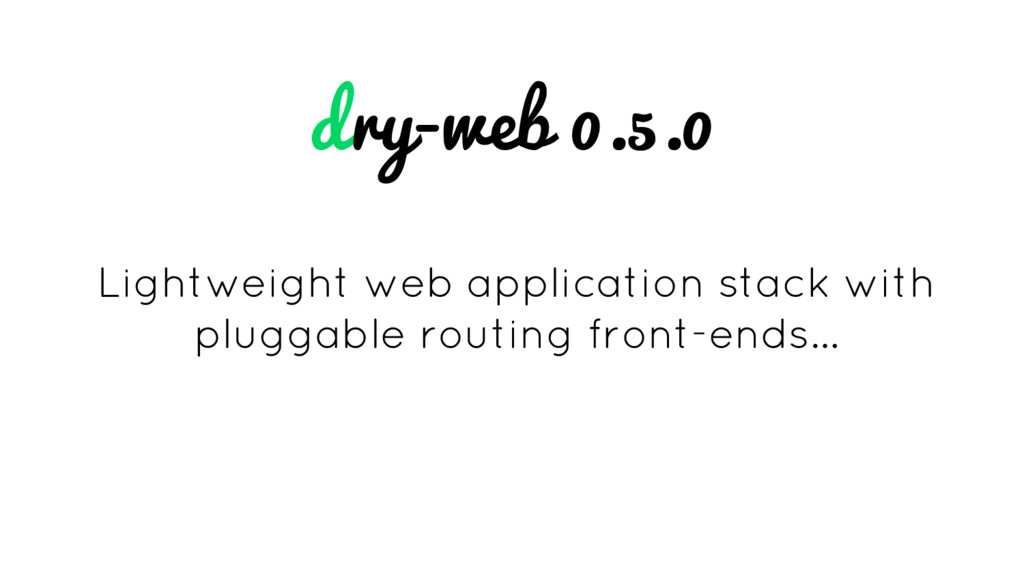 dry-web 0.5.0 Lightweight web application stack...