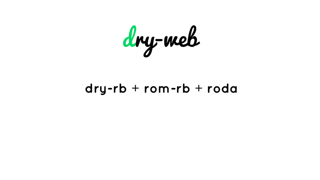 dry-web dry-rb + rom-rb + roda