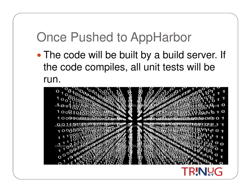 Once Pushed to AppHarbor The code will be built...