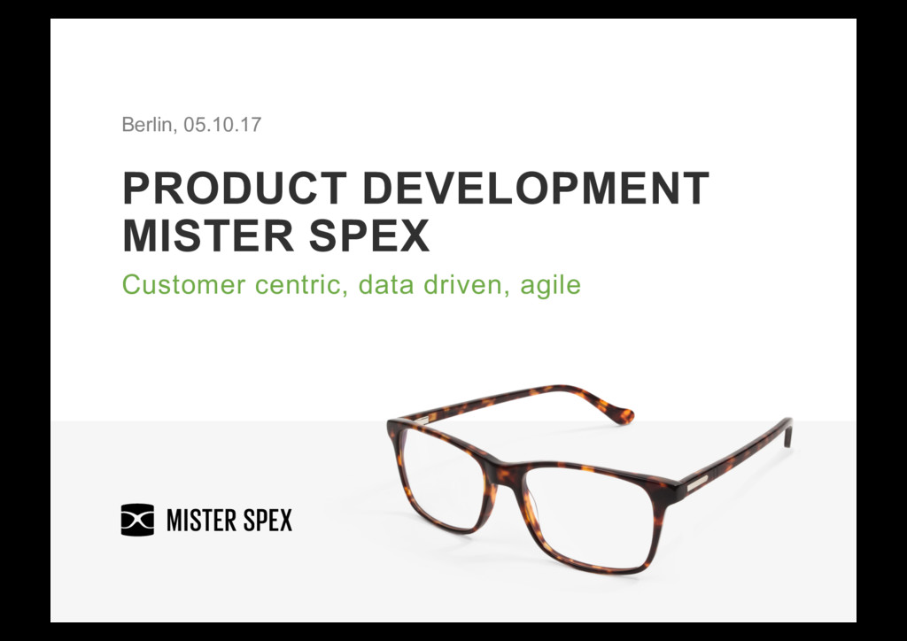 PRODUCT DEVELOPMENT MISTER SPEX Customer centri...
