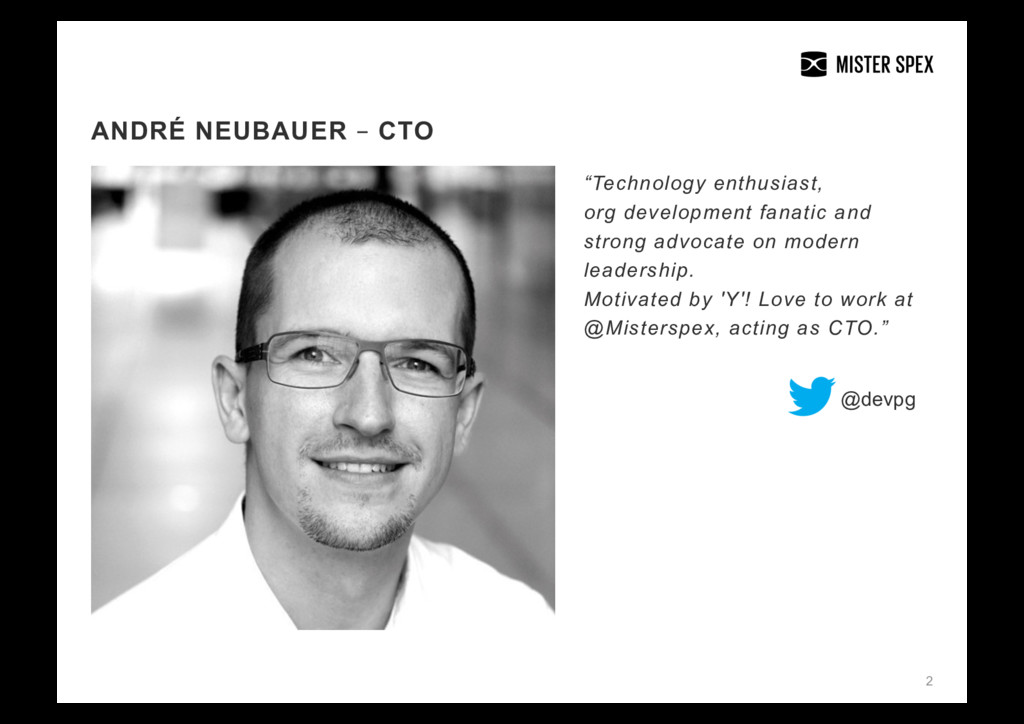 "2 ANDRÉ NEUBAUER – CTO ""Technology enthusiast, ..."