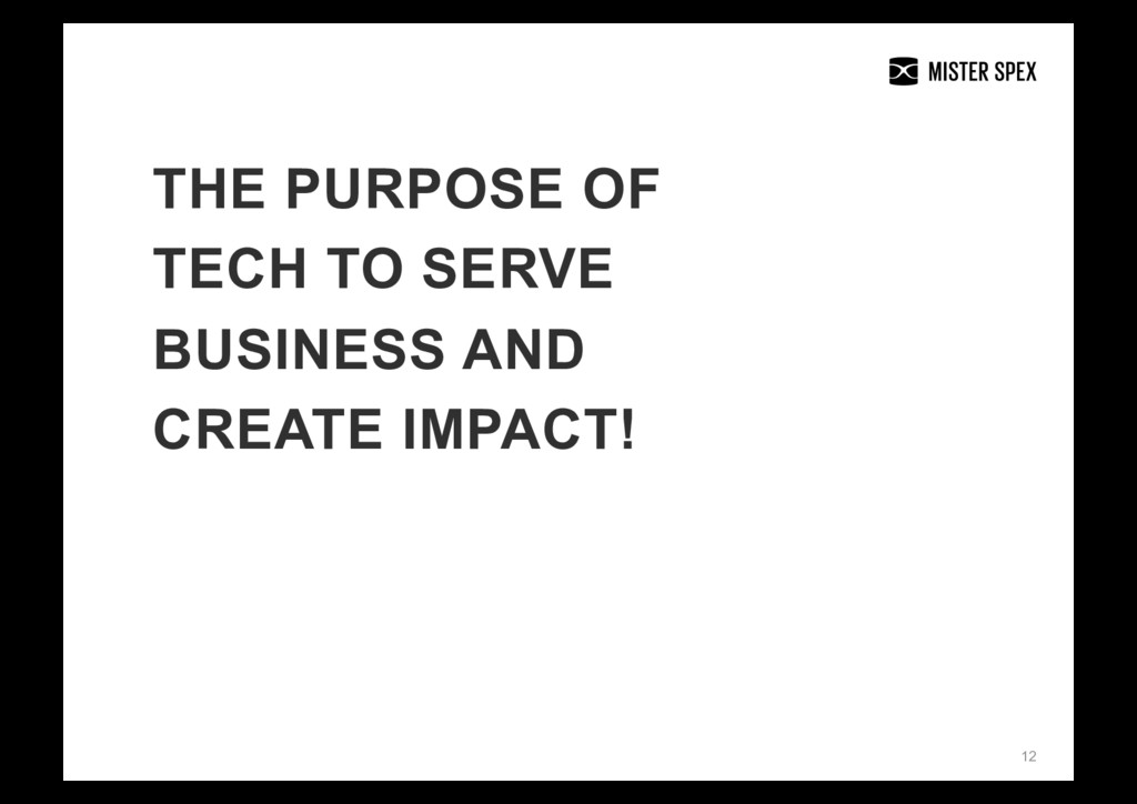 12 THE PURPOSE OF TECH TO SERVE BUSINESS AND CR...