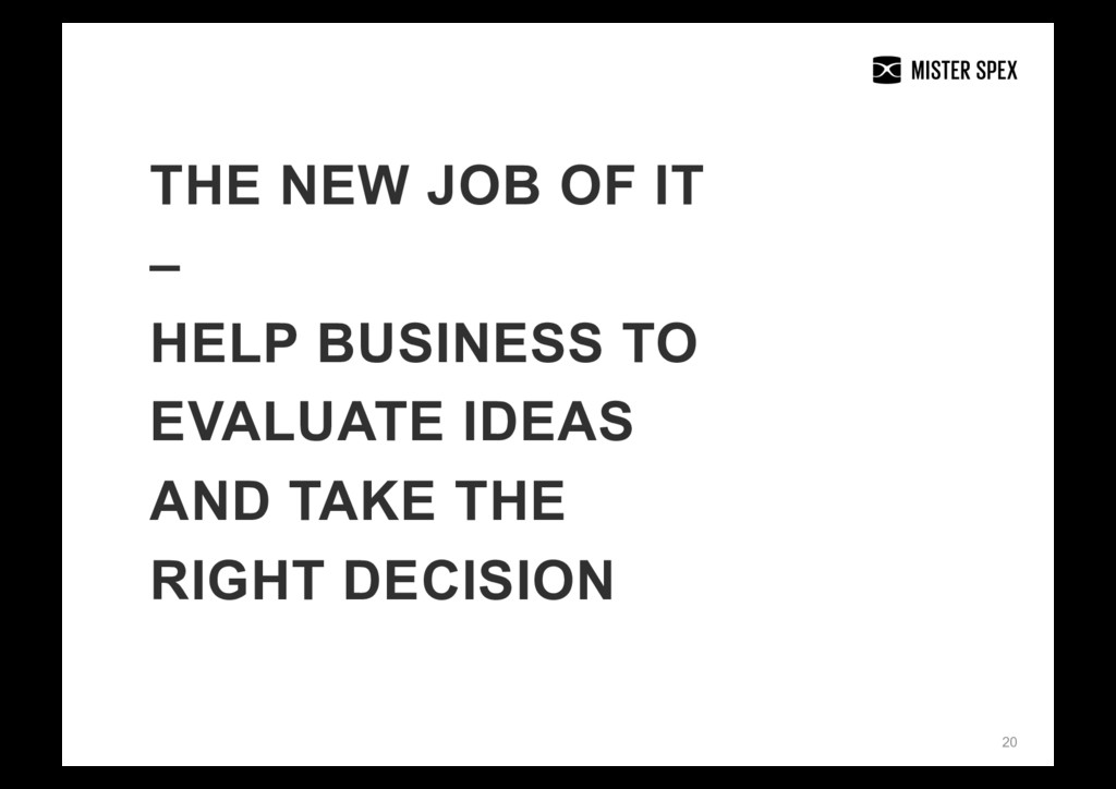 20 THE NEW JOB OF IT – HELP BUSINESS TO EVALUAT...