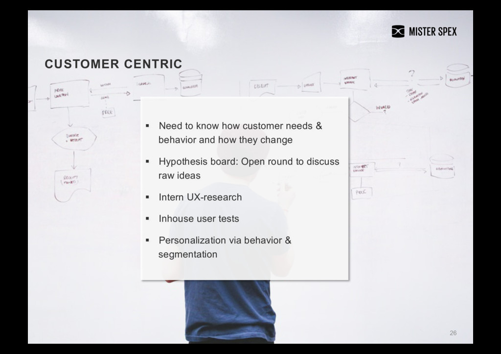 26 CUSTOMER CENTRIC §  Need to know how custome...