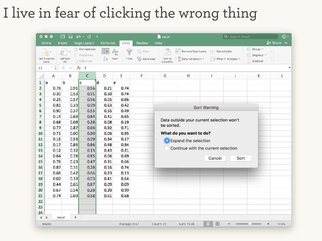 I live in fear of clicking the wrong thing