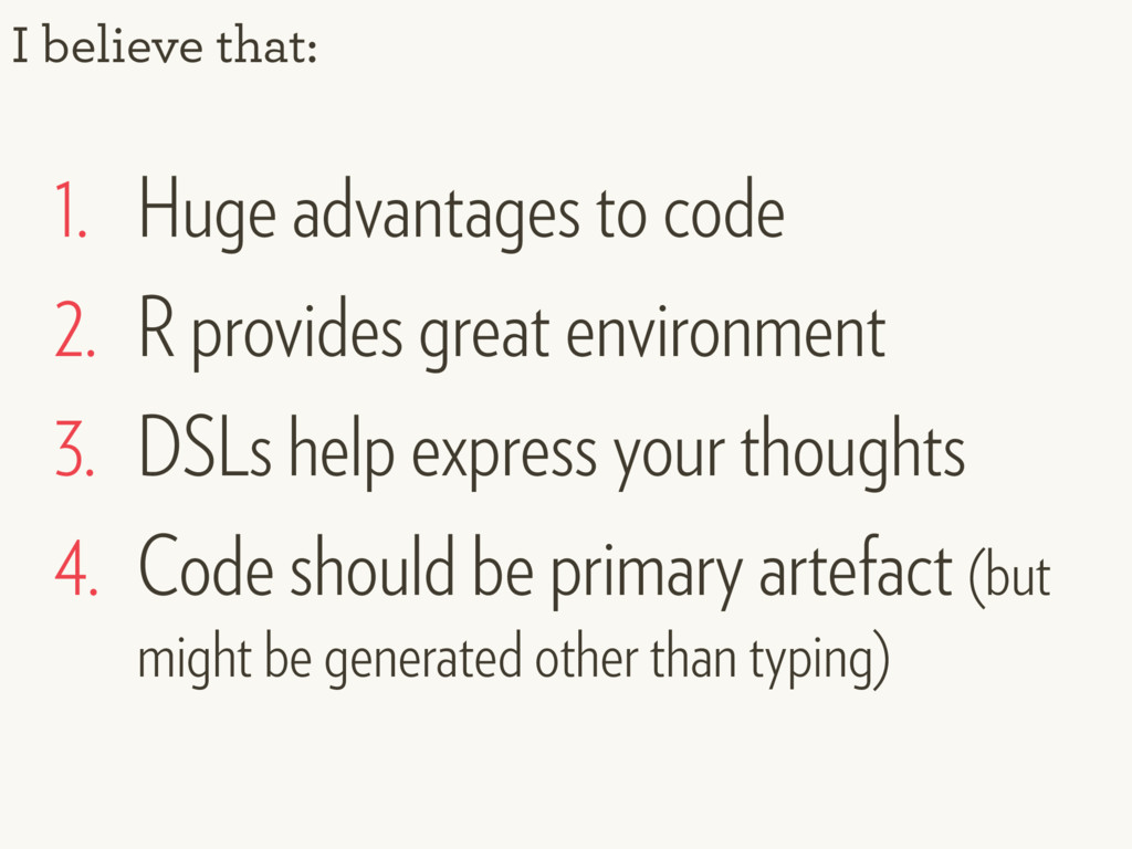 I believe that: 1. Huge advantages to code 2. R...