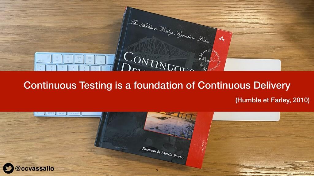 @ccvassallo 3 @ccvassallo Continuous Testing is...