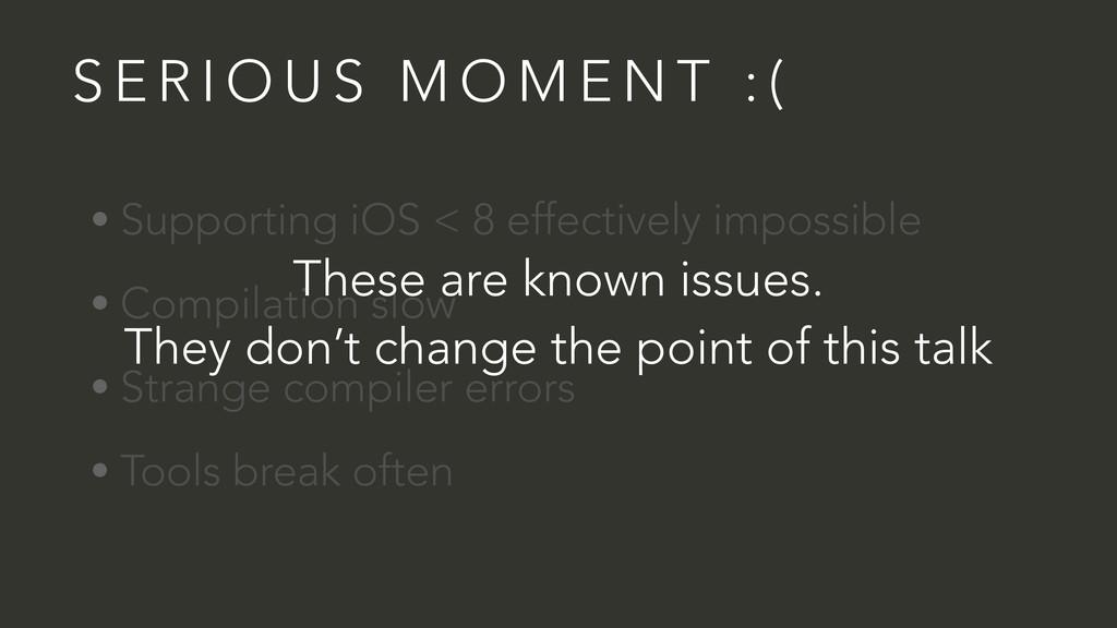 S E R I O U S M O M E N T : ( • Supporting iOS ...