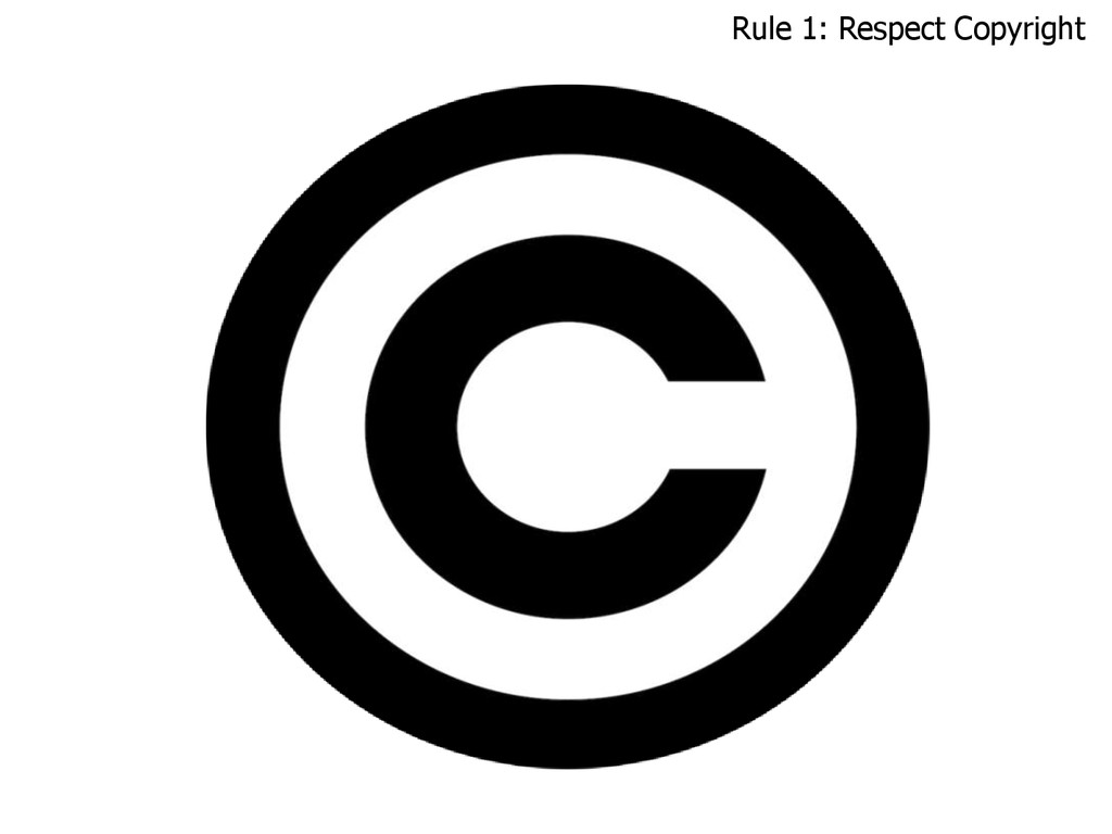 Rule 1: Respect Copyright