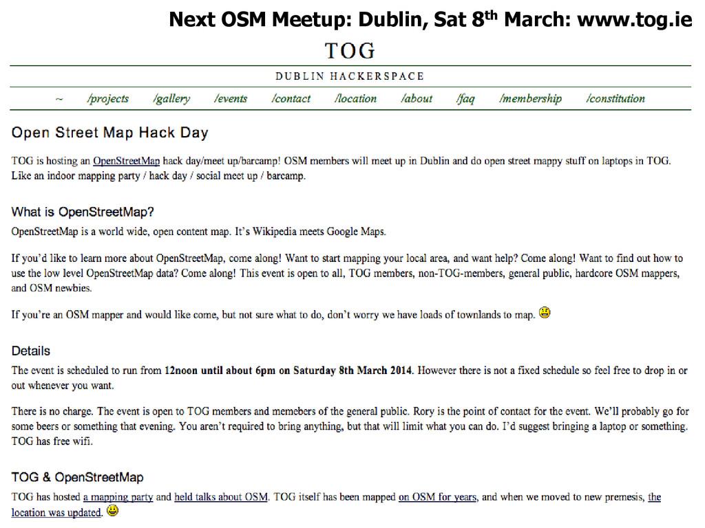 Next OSM Meetup: Dublin, Sat 8th March: www.tog...