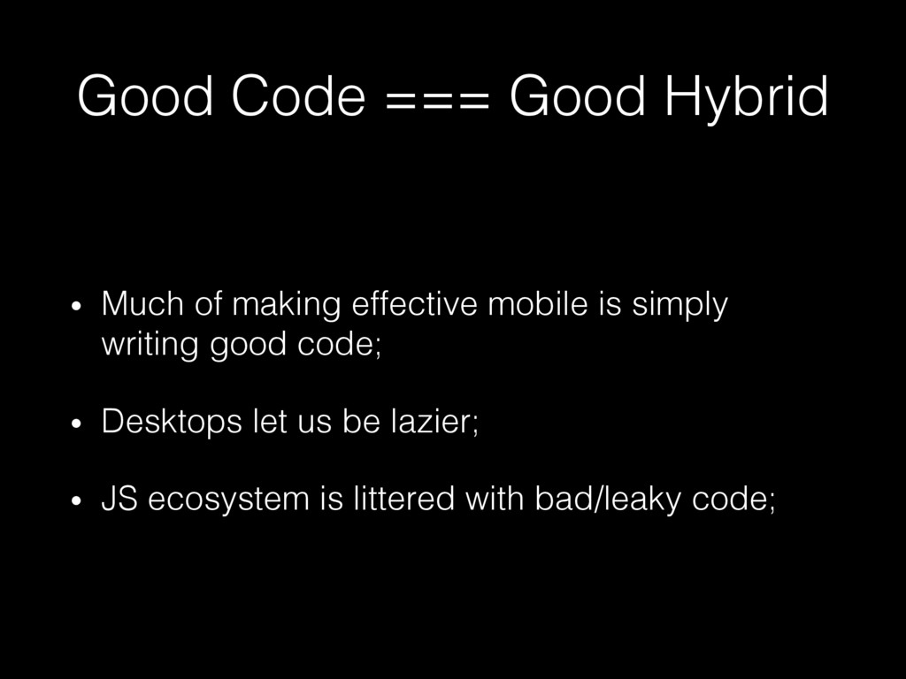 Good Code === Good Hybrid! •  Much of making ef...