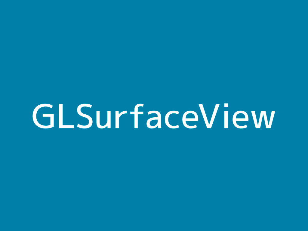 GLSurfaceView