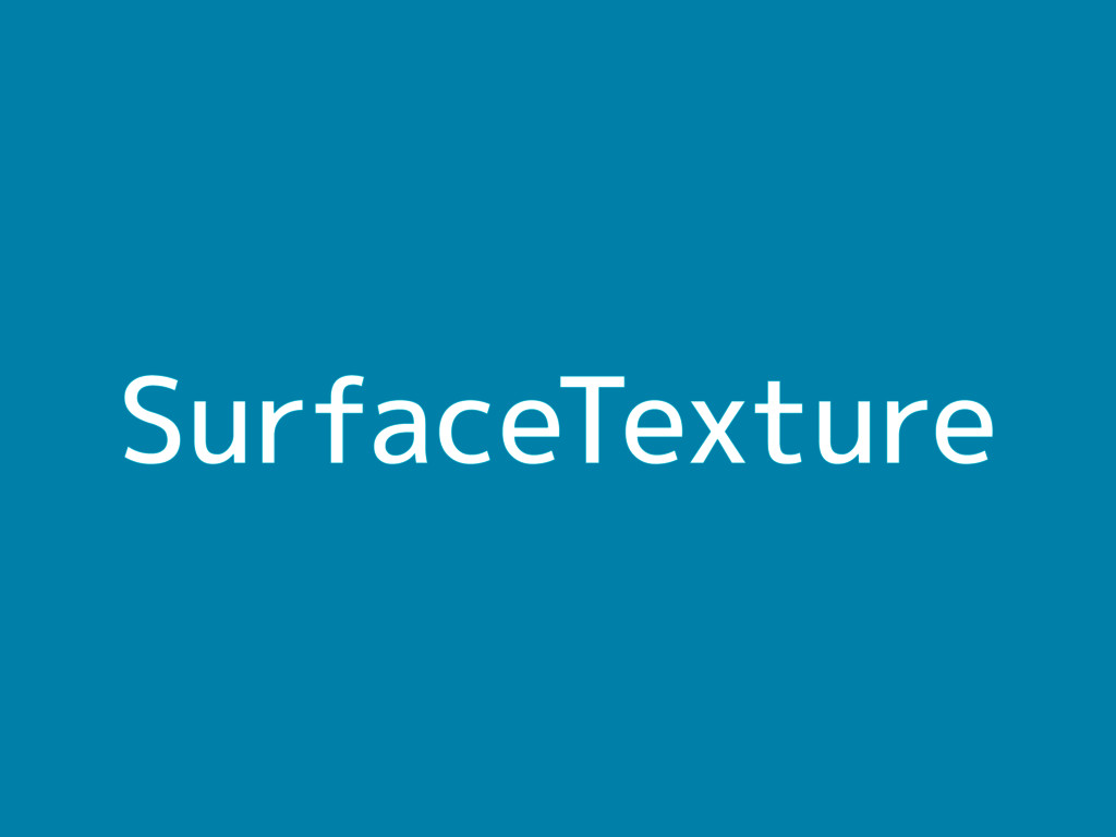 SurfaceTexture