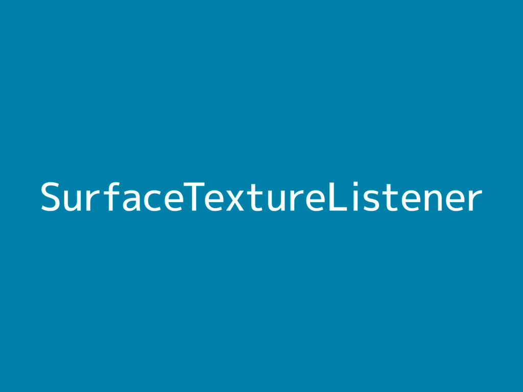 SurfaceTextureListener