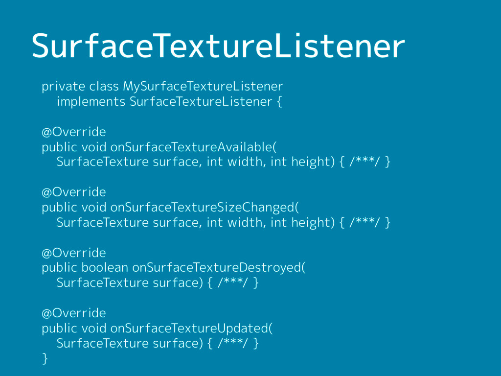 SurfaceTextureListener private class MySurfaceT...