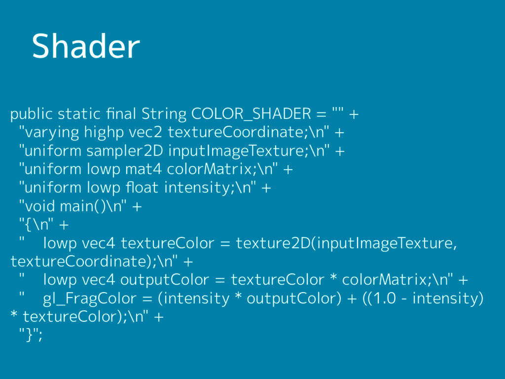 Shader public static final String COLOR_SHADER =...