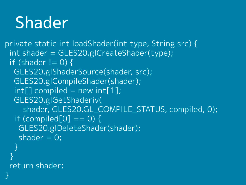 Shader private static int loadShader(int type, ...
