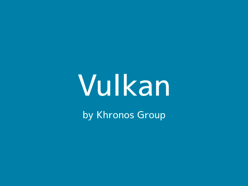Vulkan by Khronos Group