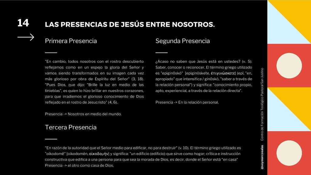 """LAS PRESENCIAS DE JESÚS ENTRE NOSOTROS. 14 """"En ..."""
