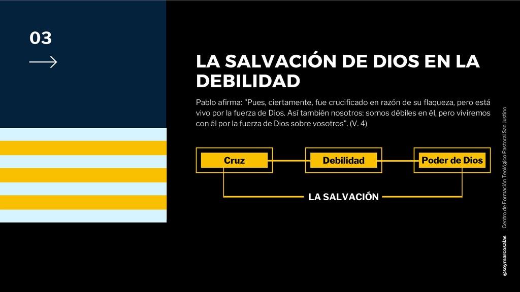 LA SALVACIÓN DE DIOS EN LA DEBILIDAD Pablo afir...