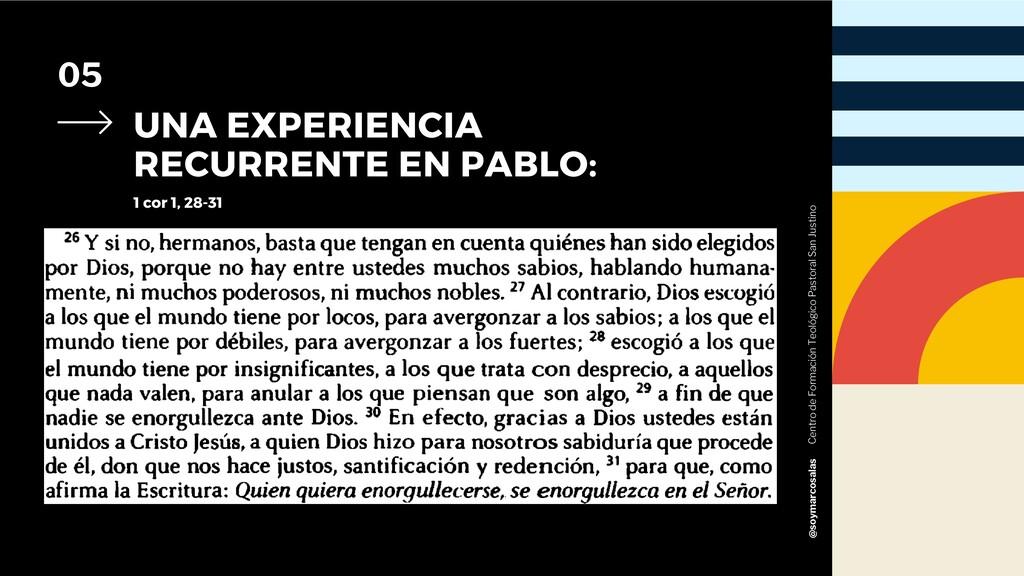 05 UNA EXPERIENCIA RECURRENTE EN PABLO: 1 cor 1...