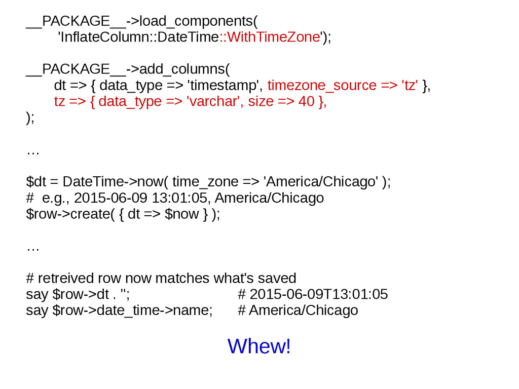__PACKAGE__->load_components( 'InflateColumn::D...