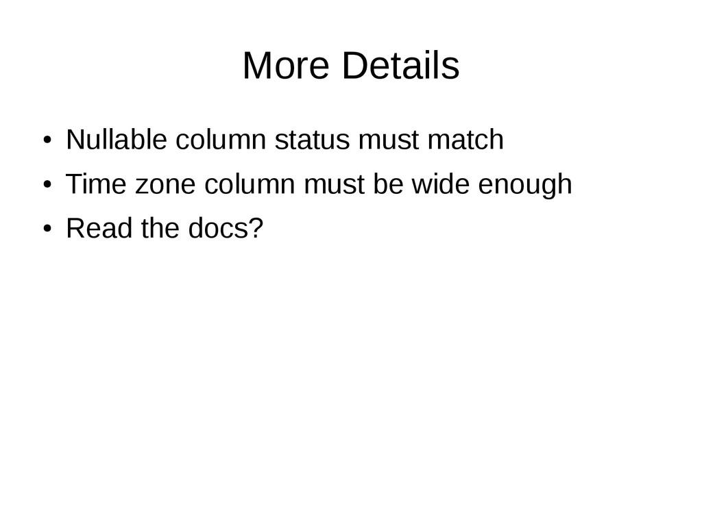 More Details ● Nullable column status must matc...