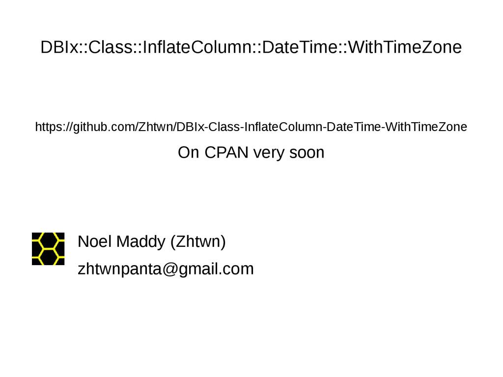 DBIx::Class::InflateColumn::DateTime::WithTimeZ...